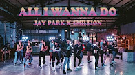 All I Wanna Do (K) (Choreography Ver.) - Jay Park
