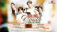 Boiling Youth (Vietsub) - Park Bo Young