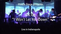 I Won't Let You Down (Live From The Honda Stage) - OK Go