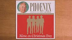 Alone On Christmas Day - Phoenix, Bill Murray, Jason Schwartzmann, Buster Poindexter, Paul Shaffer