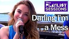 Darling I'm A Mess (Disney Playlist Sessions) - Sabrina Carpenter
