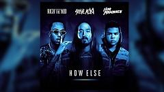 How Else - Steve Aoki, Rich The Kid, ILoveMakonnen
