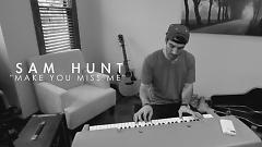 Make You Miss Me (Live Acoustic) - Sam Hunt