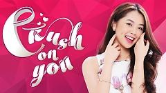 Crush On You - Khánh Tiên