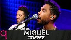 Coffee (Live) - Miguel