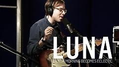 Luna (Live On Morning Becomes Eclectic) - Bombay Bicycle Club