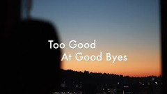 Too Good At Goodbyes - J.Fla