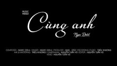 Cùng Anh - Ngọc Dolil, Hagi, STee