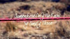Somewhere Only We Know (Keane) - Simply Three