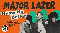 Know No Better - Major Lazer, Travis Scott, Camila Cabello, Quavo