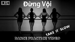 Đừng Vội (Take It Slow) (Dance Version) - LIME