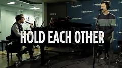 Hold Each Other (SiriusXM) - A Great Big World