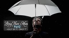 Lắng Theo Mưa 2 (Lyric Video) - Silly SK, Only T