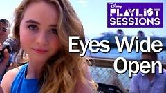 Eyes Wide Open (Disney Playlist Sessions) - Sabrina Carpenter