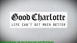 Life Can't Get Much Better (Lyric Video) - Good Charlotte