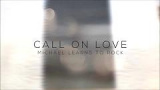 Call On Love (Lyric Video) - Michael Learns To Rock