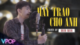 Hãy Trao Cho Anh (Acoustic Cover) - Min Min